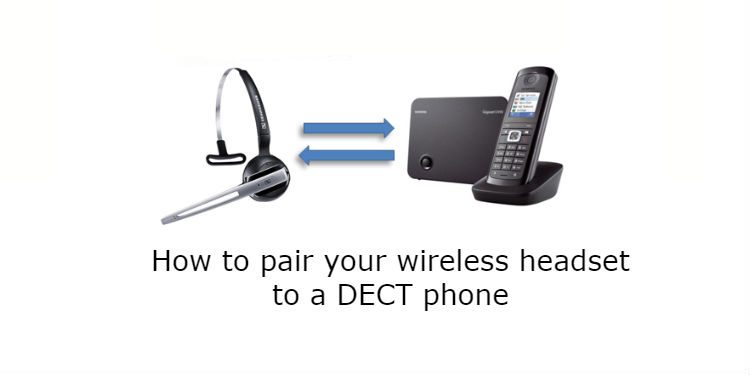 How to pair your wireless headset to a DECT phone
